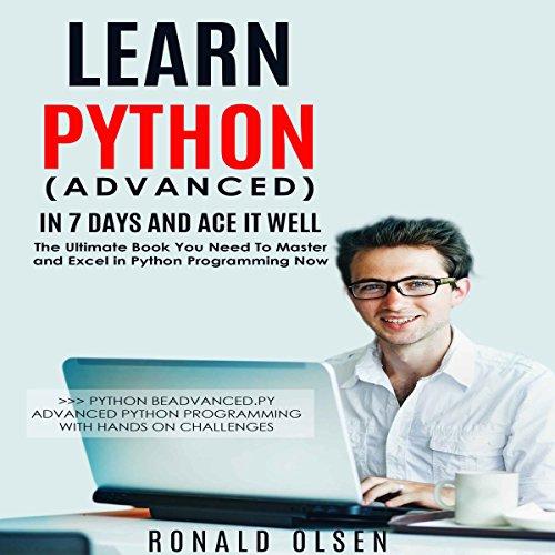 Python: Learn Python (Advanced) Audiobook By Ronald Olsen cover art