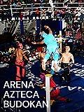 Arena Azteca Budokan