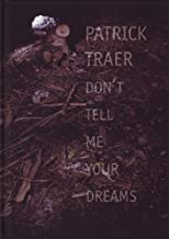 Patrick Traer: Don't tell me your dreams