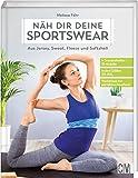 Näh dir deine Sportswear: Aus Jersey, Sweat, Fleece und Softshell