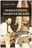 Charles Studd, champion de dieu