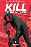 Kill or Be Killed T02 - Format Kindle - 11,99 €