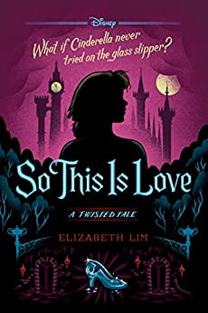 So This is Love: A Twisted Tale (Twisted Tale, A) by [Elizabeth Lim]