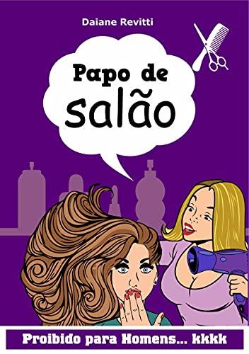 Papo de Salão: Os bastidores de um salão de beleza (Portuguese Edition)