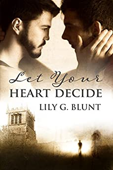 Let Your Heart Decide by [Lily G. Blunt]