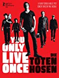 Die Toten Hosen | You Only Live Once