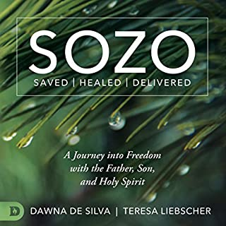 SOZO Saved Healed Delivered      A Journey into Freedom with the Father, Son, and Holy Spirit              By:                                                                                                                                 Teresa Liebscher,                                                                                        Dawna DeSilva                               Narrated by:                                                                                                                                 Ruby Rivers                      Length: 5 hrs and 14 mins     3 ratings     Overall 4.7