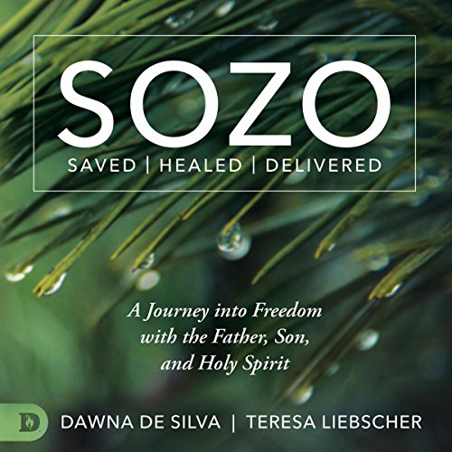 SOZO Saved Healed Delivered audiobook cover art