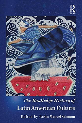 The Routledge History of Latin American Culture (Routledge Histories) (English Edition)