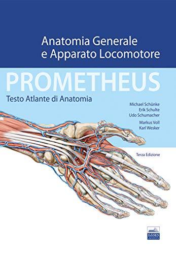 Prometheus. Testo atlante di anatonomia. Anatomia generale e apparato locomotore