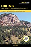 Hiking Wyoming s Bighorn Mountains: A Guide to the Area s Greatest Hiking Adventures (Regional Hiking Series)