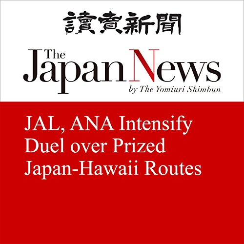 JAL, ANA Intensify Duel over Prized Japan-Hawaii Routes                   著者:                                                                                                                                 The Japan News                               ナレーター:                                                                                                                                 Brian Holsopple                      再生時間: 4 分     3件のカスタマーレビュー     総合評価 4.3