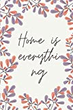 Home is everything: Home is everything book : House guide,My house and Save story