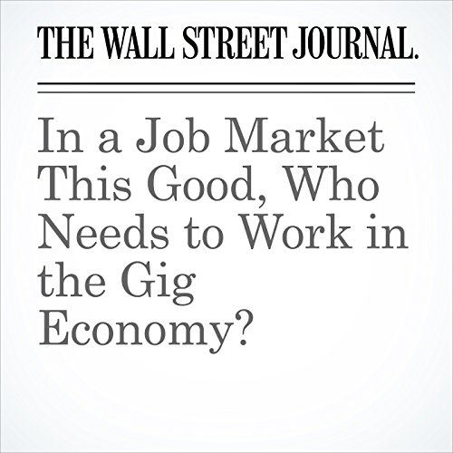 In a Job Market This Good, Who Needs to Work in the Gig Economy? copertina