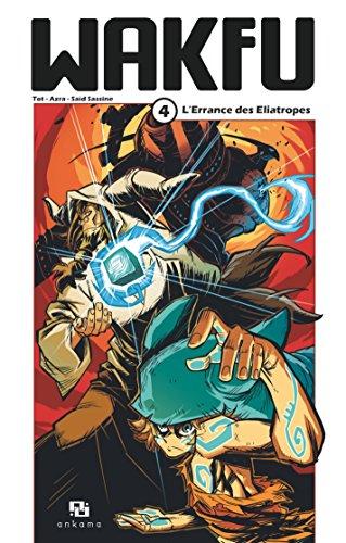 Wakfu Manga - Tome 4 - L'Errance des Eliatropes PDF Books