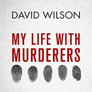 My Life with Murderers     Behind Bars with the World's Most Violent Men              By:                                                                                                                                 Professor David Wilson                               Narrated by:                                                                                                                                 David Wilson                      Length: 9 hrs and 53 mins     25 ratings     Overall 4.7