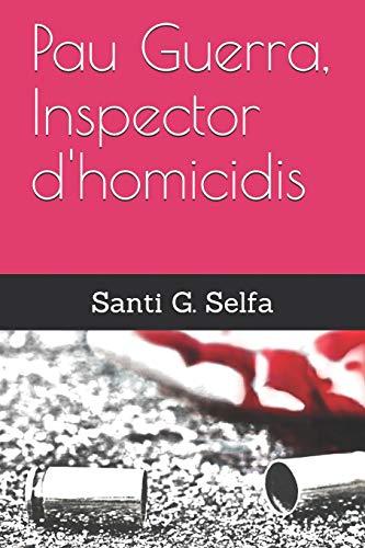 Pau Guerra, inspector d'homicidis