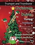 Christmas Duets for Trumpet and Trombone: 21 Traditional Christmas Carols arranged for equal trumpet and trombone players of intermediate standard