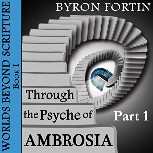 Through the Psyche of Ambrosia: Part I  audiobook cover art