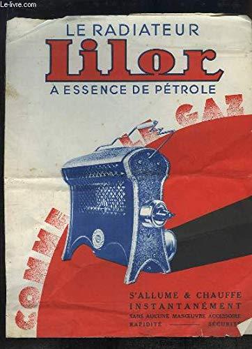 Dépliant 'Le Radiateur Lilor à essence de pétrole (N°185). Calorifères à pétrole.'