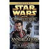 Annihilation: Star Wars Legends (The Old Republic) (Star Wars: The Old Republic - Legends) by Drew Karpyshyn(2013-10-29)