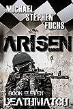 techno juice - ARISEN, Book Eleven - Deathmatch