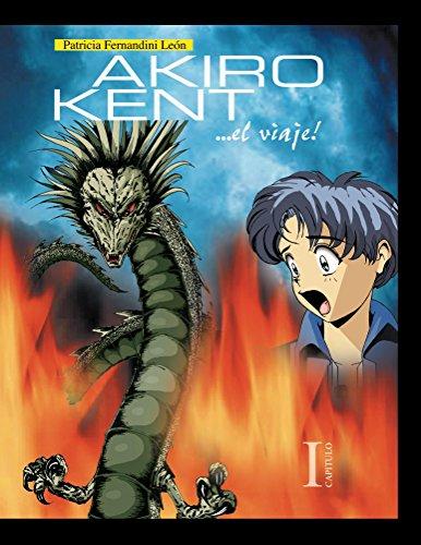 Akiro Kent ... el viaje!-Capítulo 1: Manga (Manga Akiro Kent) (Spanish Edition)