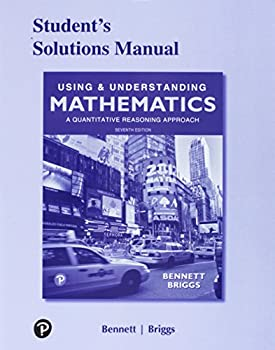 Student s Solutions Manual for Using & Understanding Mathematics