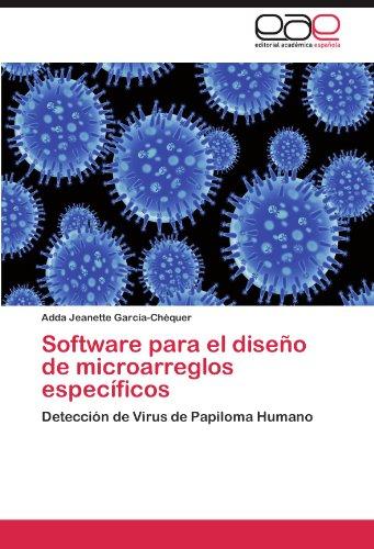 Software para el diseño de microarreglos específicos: Detección de Virus de Papiloma Humano (Span