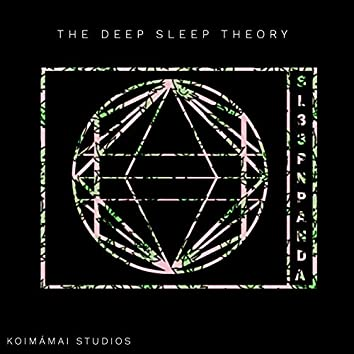 The Deep Sleep Theory