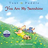 YOU ARE MY SUNSHINE (Toot & Puddle, 3)