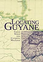 Locating Guyane (Contemporary French and Francophone Cultures)