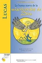 Lucas: La buena nueva de la misericordia de Dios (Six Weeks with the Bible) (Spanish Edition)