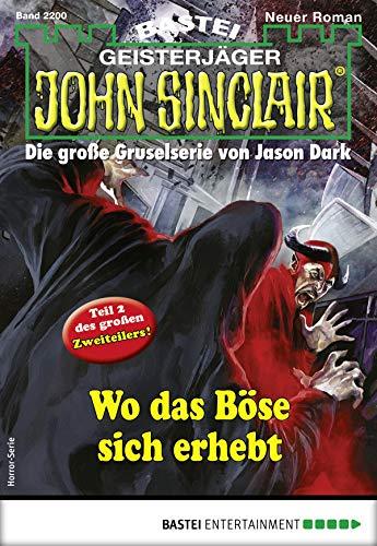 John Sinclair 2200 - Horror-Serie: Wo das Böse sich erhebt