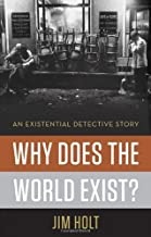 Why Does the World Exist?: An Existential Detective Story by Holt, Jim(July 16, 2012) Hardcover