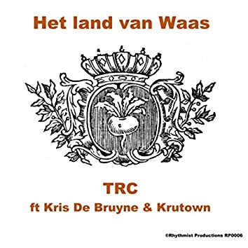 Het Land Van Waas (feat. Krutown & Kris De Bruyne)
