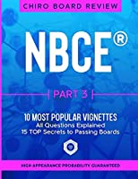 NBCE Part 3 - Most Popular VIGNETTES for Part 3 Chiropractic Board Review