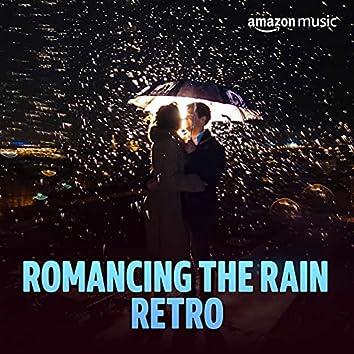 Romancing The Rain - Retro