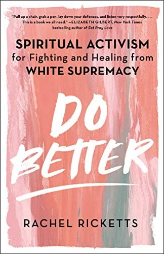 Do Better Spiritual Activism for Fighting and Healing from White Supremacy product image