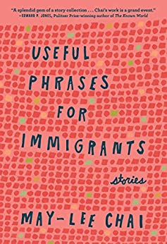 Useful Phrases for Immigrants: Stories (Bakwin Award) by [May-lee Chai]