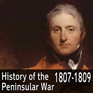 A History of the Peninsular War 1807-1809 audiobook cover art