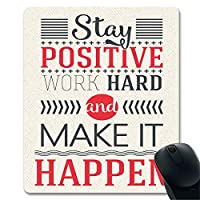 Stay Positive Work Hard and Make It Happen Motivational Sign Inspirational Quote Wall Art Unique Design Gaming Mouse Pad [並行輸入品]