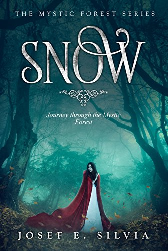 SNOW: Journey through the Mystic Forest (Mystic Forest Book Series 1) (English Edition)