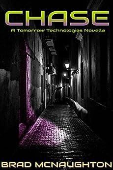 [Brad McNaughton]のChase: A Tomorrow Technologies Novella (English Edition)