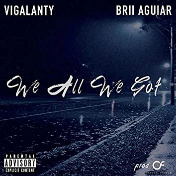 We All We Got (feat. Brii Aguiar)