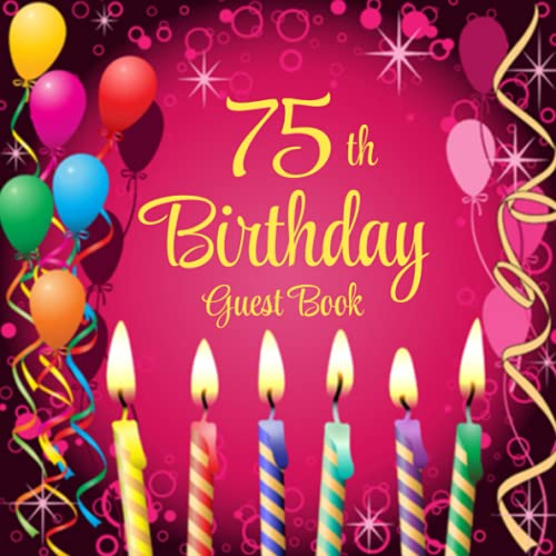 75th Birthday Guest Book: Birthday Candles   75th Party Guest Sign In & Message Book   Gift Log   Memory Keepsake