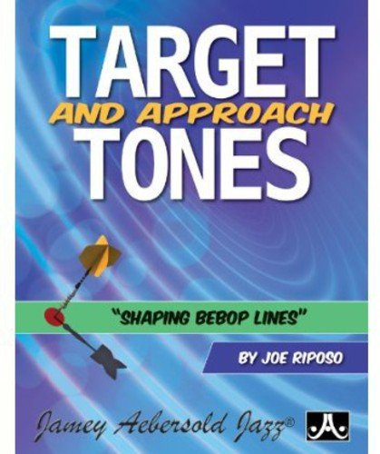Target and Approach Tones: Shaping Bebop Lines
