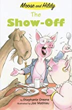 The Show-Off (Moose and Hildy Book 4)