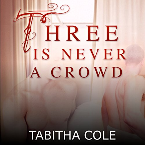 Three Is Never a Crowd audiobook cover art