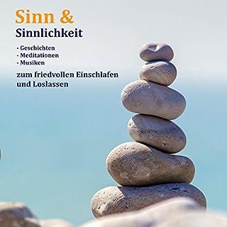 Sinn & Sinnlichkeit: Geschichten, Meditationen & Musiken zum friedvollen Einschlafen und Loslassen Titelbild